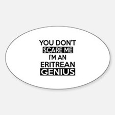 You Do Not Scare Me I Am Eritrean G Sticker (Oval)