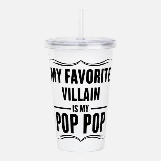 My Favorite Villain Is My Pop Pop Acrylic Double-w