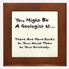 You Might Be A Geologist Framed Tile