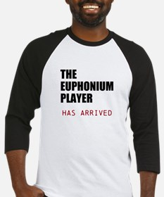 THE EUPHONIUM PLAYER HAS ARRIVED Baseball Jersey