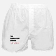 THE EUPHONIUM PLAYER HAS ARRIVED Boxer Shorts