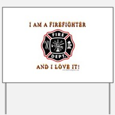 I am a Firefighter Yard Sign