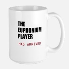THE EUPHONIUM PLAYER HAS ARRIVED Mugs
