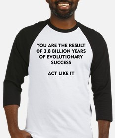EVOLUTIONARY SUCCESS ACT LIKE IT Baseball Jersey