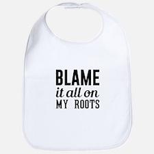 Blame on My Roots Baby Bib