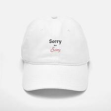 Sorry, Not Sorry Baseball Baseball Cap