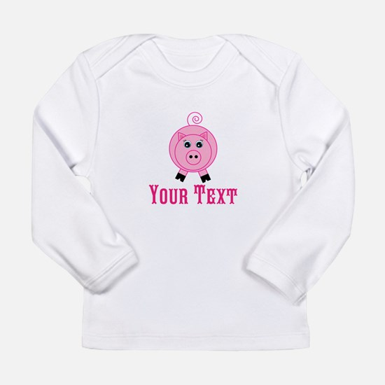 Personalizable Pink Pig Long Sleeve T-Shirt