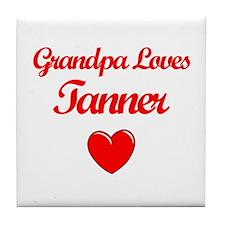 Grandpa Loves Tanner Tile Coaster