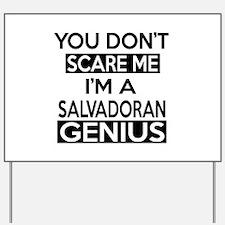 You Do Not Scare Me I Am Salvadoran Geni Yard Sign