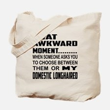 That awkward moment.... Domestic longhair Tote Bag