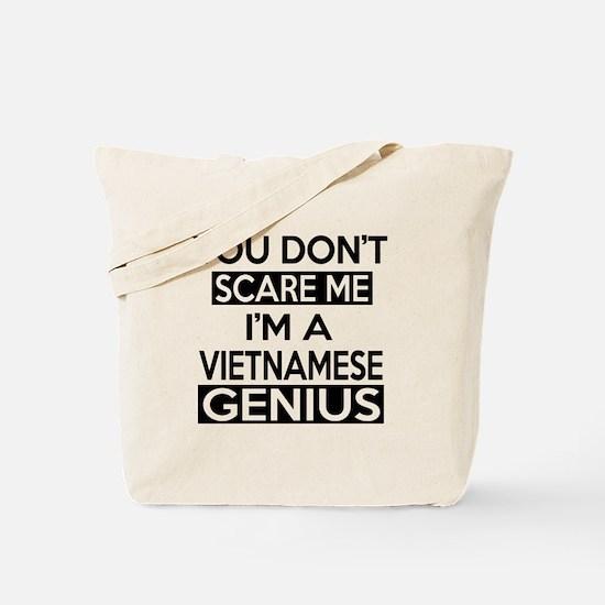 You Do Not Scare Me I Am VietnaMese Geniu Tote Bag