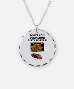 BED BUGS - DIRTY HOTELS - CH Necklace