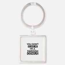 You Do Not Scare Me I Am Swedish G Square Keychain