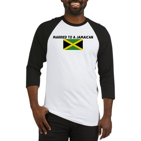 MARRIED TO A JAMAICAN Baseball Jersey