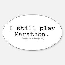 """I still play Marathon."" Oval Decal"