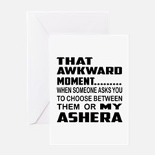 That awkward moment.... Ashera cat Greeting Card