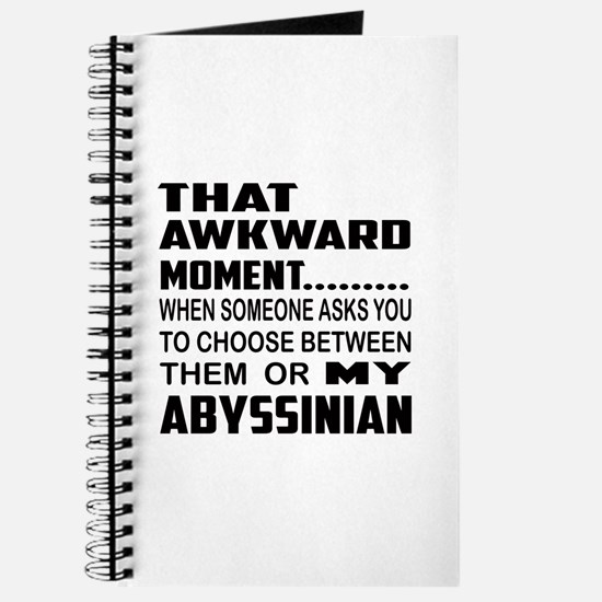 That awkward moment.... Abyssinian cat Journal