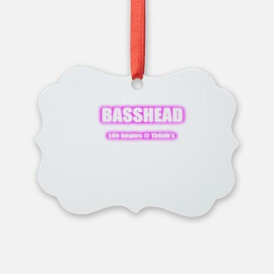 Basshead Life Begins@ 150db's Pin Ornament