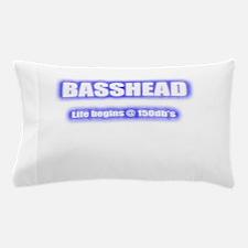 Basshead Life Begins@ 150db's Blue Pillow Case