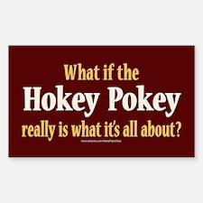What if the Hokey Pokey Sticker (Rectangle)