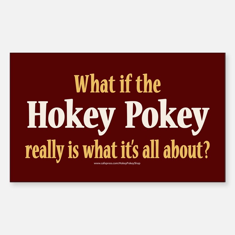 What if the Hokey Pokey Sticker (Rectangle)