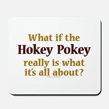 What if the Hokey Pokey Mousepad
