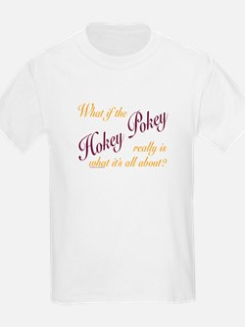 What if the hokey pokey T-Shirt