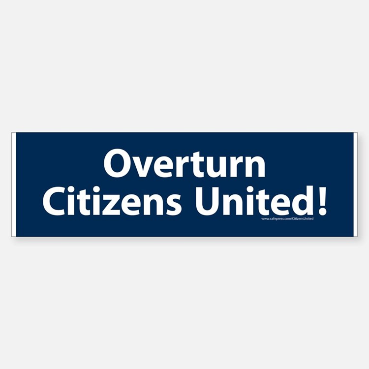 Overturn Citizens United Bumper Bumper Bumper Sticker