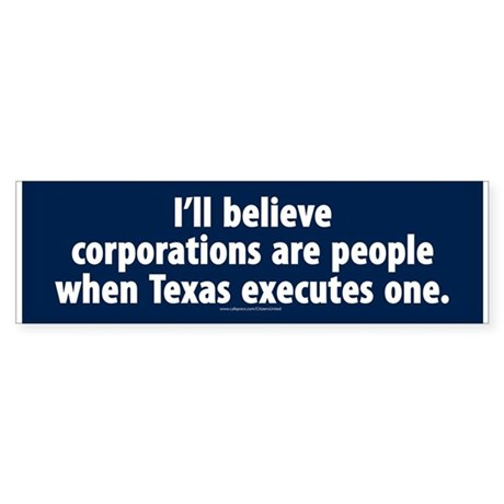 Texas executes corporations bumper sticker
