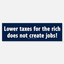 Anti Trickle down Bumper Bumper Bumper Sticker