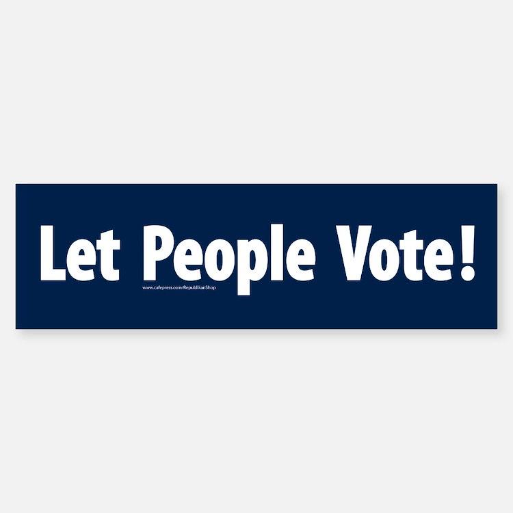 Let People Vote Bumper Bumper Bumper Sticker