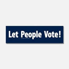 Let People Vote Car Magnet 10 x 3