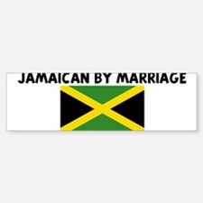 JAMAICAN BY MARRIAGE Bumper Bumper Bumper Sticker