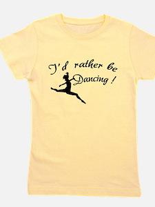 I'd rather be dancing ! T-Shirt
