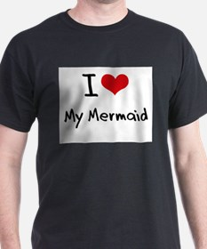 I Love My Mermaid T-Shirt