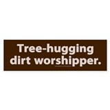 Tree hugging dirt worshipper Single