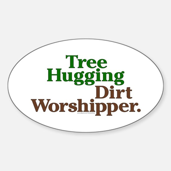 Tree-Hugging Dirt Worshipper Oval Decal