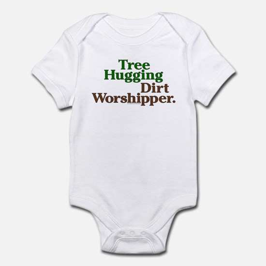 Tree-Hugging Dirt Worshipper Infant Bodysuit