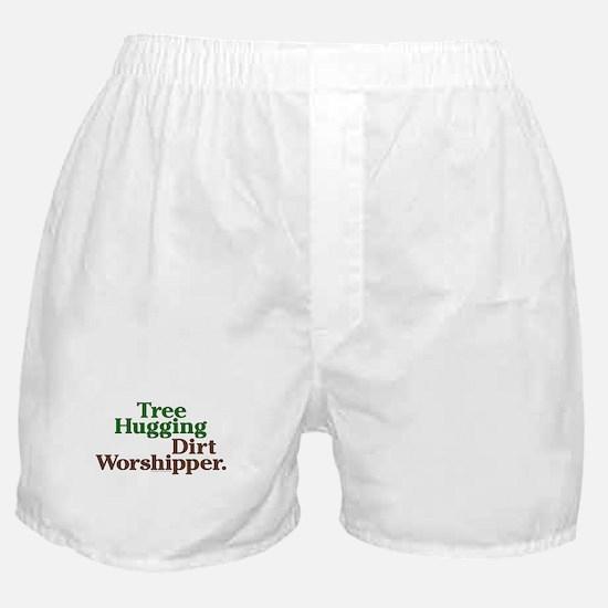 Tree-hugging dirt worshipper Boxer Shorts