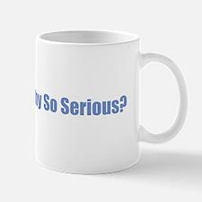 Why So Serious? Mugs