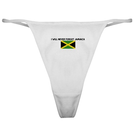 I WILL NEVER FORGET JAMAICA Classic Thong