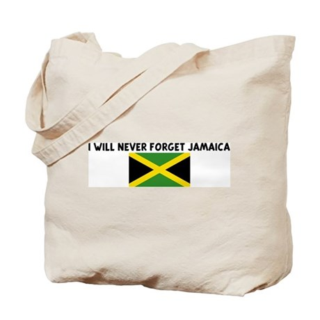 I WILL NEVER FORGET JAMAICA Tote Bag