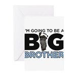 Im Going To Be A Big Brother Greeting Cards