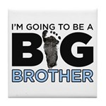 Im Going To Be A Big Brother Tile Coaster