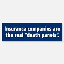 Insurance companies = death panels Bumper Bumper Bumper Sticker