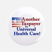 "Taxpayer for Universal Health Care 3.5"" Butto"