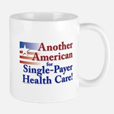 Another American for Single-Payer Health Care Mug