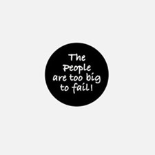 Too big to fail Mini Button
