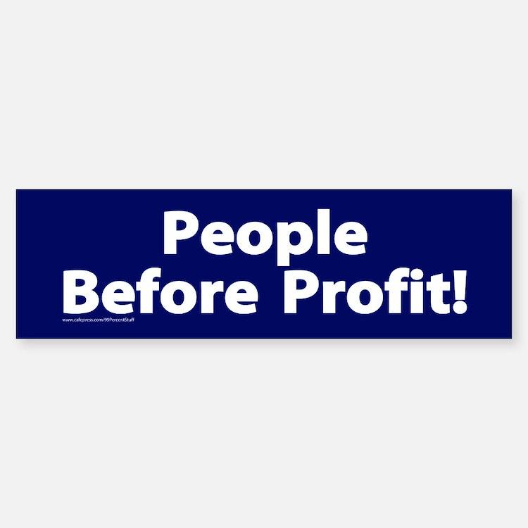 People Before Profit! Bumper Bumper Bumper Sticker