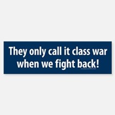 Class War When We Fight Back Bumper Bumper Bumper Sticker